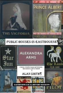 Public Houses in Eastbourne by Alan Smith.